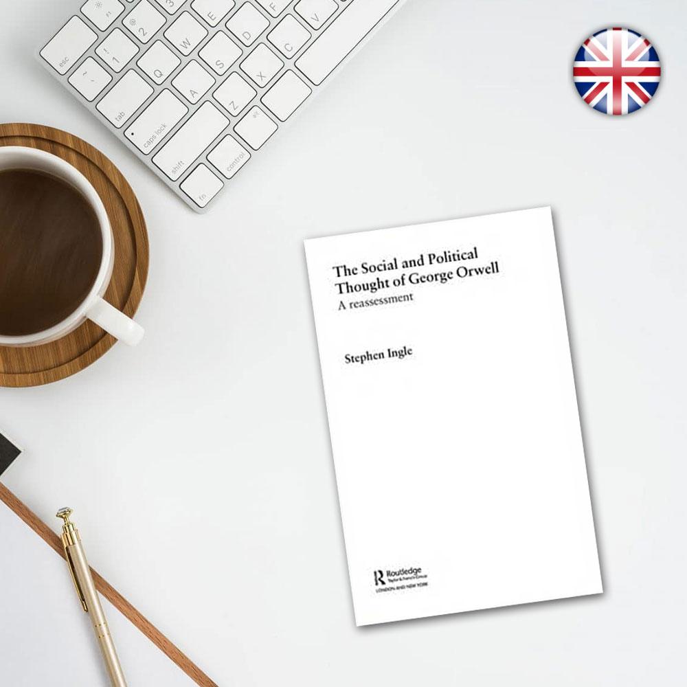 کتاب The Social And Political Thought Of George Orwell
