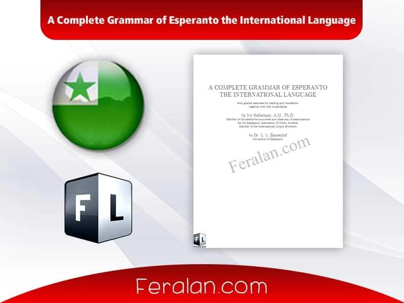 A Complete Grammar of Esperanto the International Language