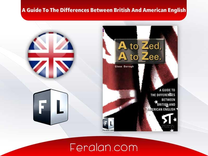 A Guide To The Differences Between British And American English