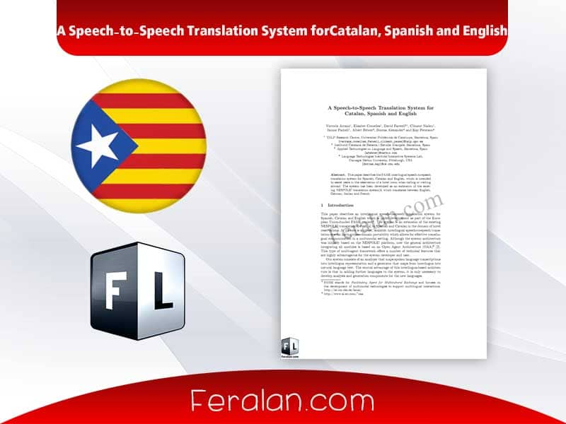 A Speech-to-Speech Translation System forCatalan, Spanish and English