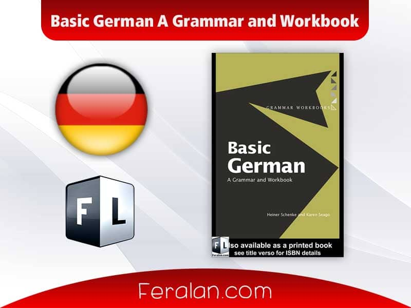 Basic German A Grammar and Workbook