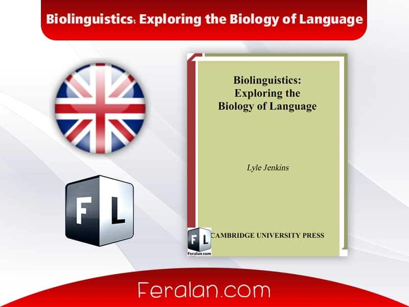 دانلود کتاب Biolinguistics: Exploring the Biology of Language
