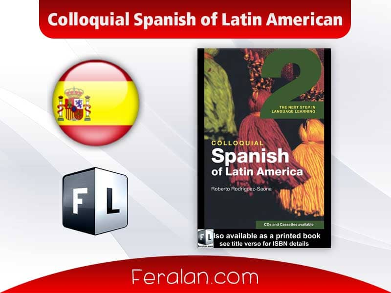Colloquial Spanish of Latin American