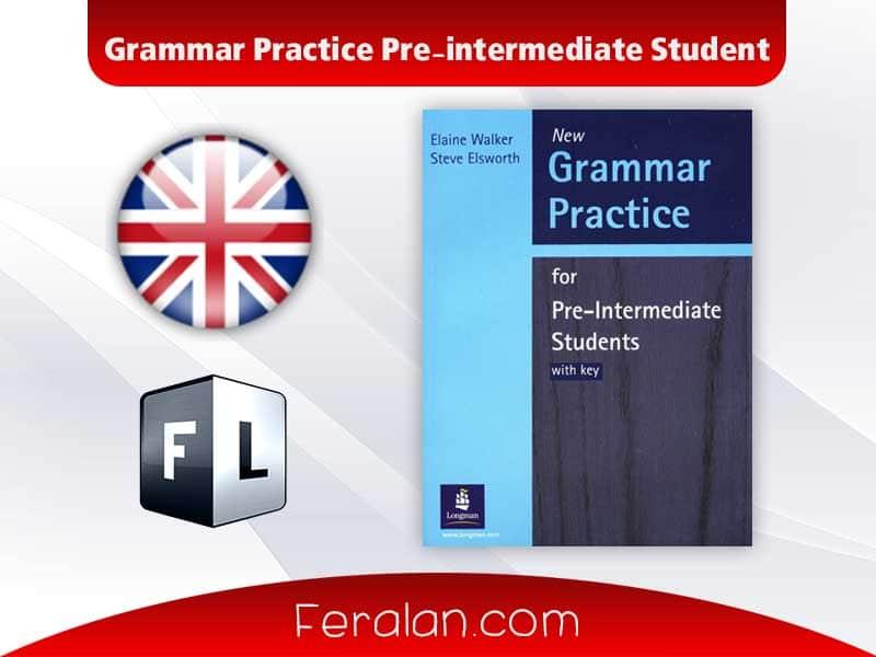 Grammar Practice Pre-intermediate Student