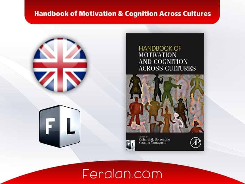 Handbook of Motivation & Cognition Across Cultures