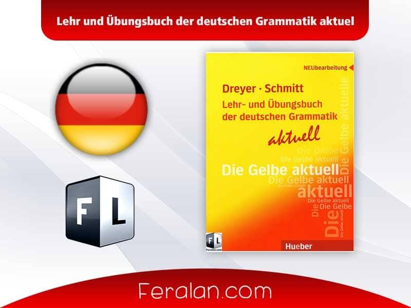 Lehr und Übungsbuch der deutschen Grammatik aktuel