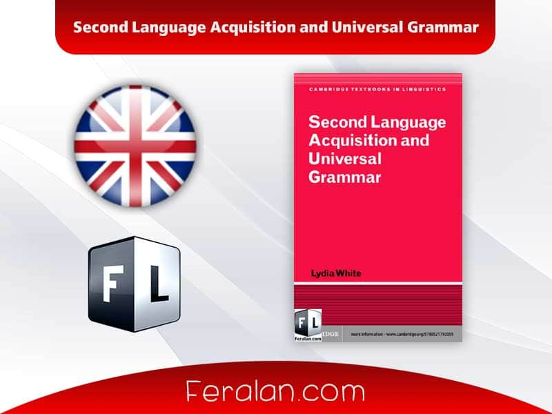 Second Language Acquisition and Universal Grammar