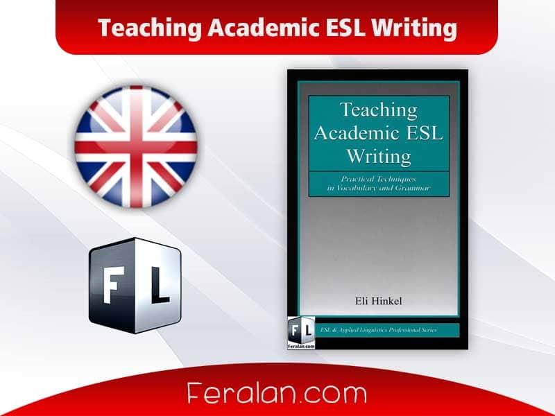 دانلود کتاب Teaching Academic ESL Writing