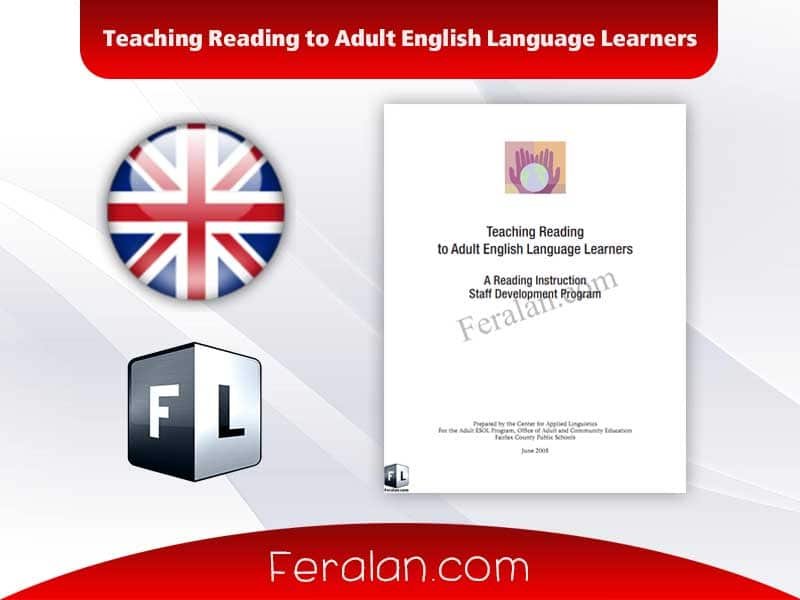 Teaching Reading to Adult English Language Learners
