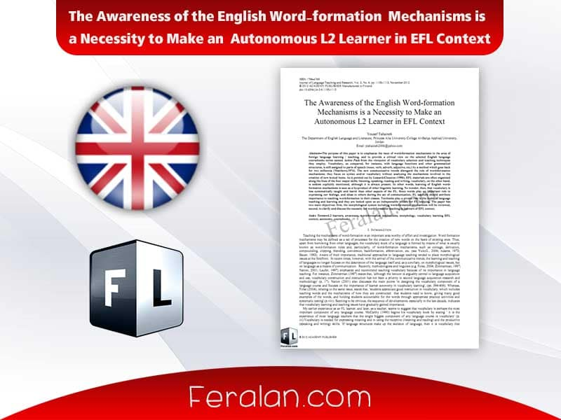 دانلود مقاله The Awareness of the English Word-formation  Mechanisms is  a Necessity to Make an  Autonomous L2 Learner in EFL Context