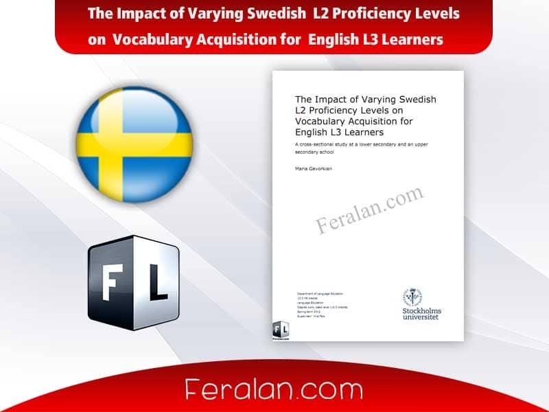 دانلود مقاله The Impact of Varying Swedish  L2 Proficiency Levels on  Vocabulary Acquisition for  English L3 Learners