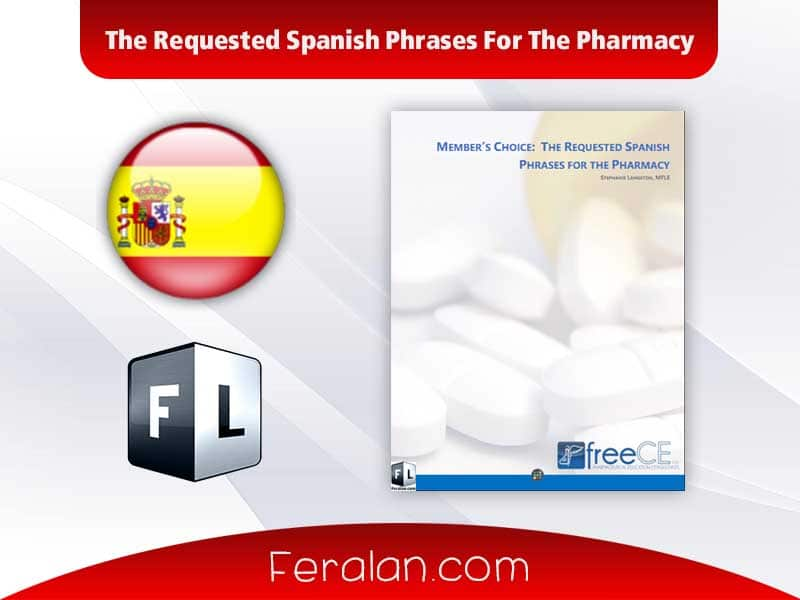 The Requested Spanish Phrases For The Pharmacy