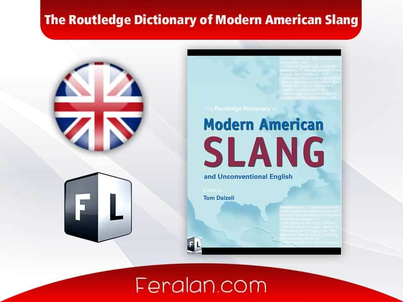 The Routledge Dictionary of Modern American Slang