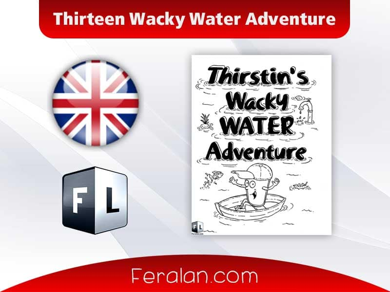 Thirteen Wacky Water Adventure