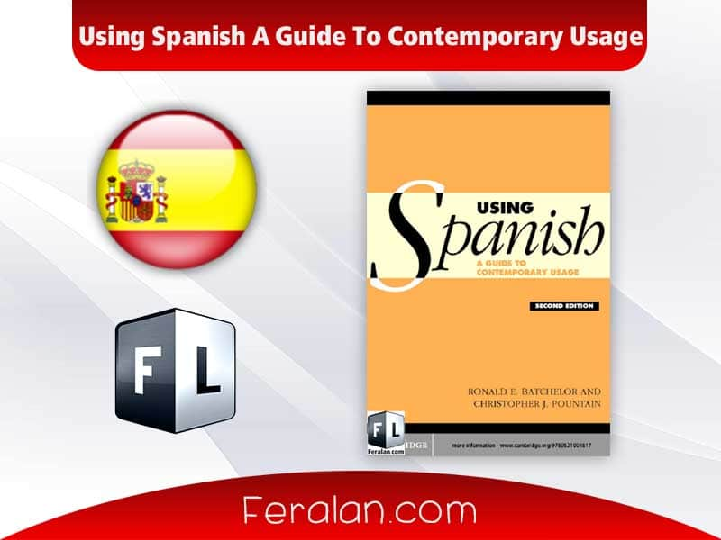 Using Spanish A Guide To Contemporary Usage