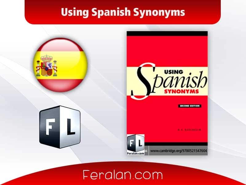 دانلود کتاب Using Spanish Synonyms