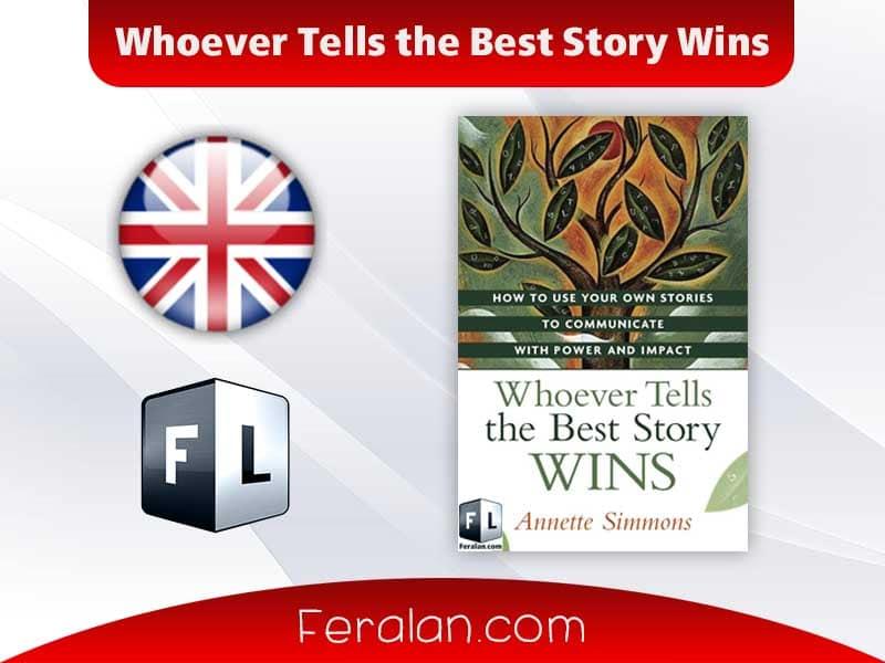 دانلود کتاب Whoever Tells the Best Story Wins